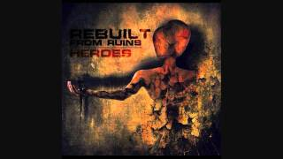 Rebuilt From Ruins - Reduced To Ashes (HD & LYRICS)