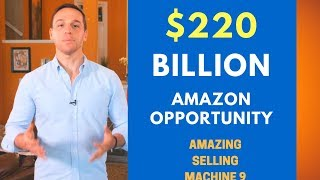 [ASM11] Amazing Selling Machine 9 Review 2019 | The $220 Billion Amazon Opportunity