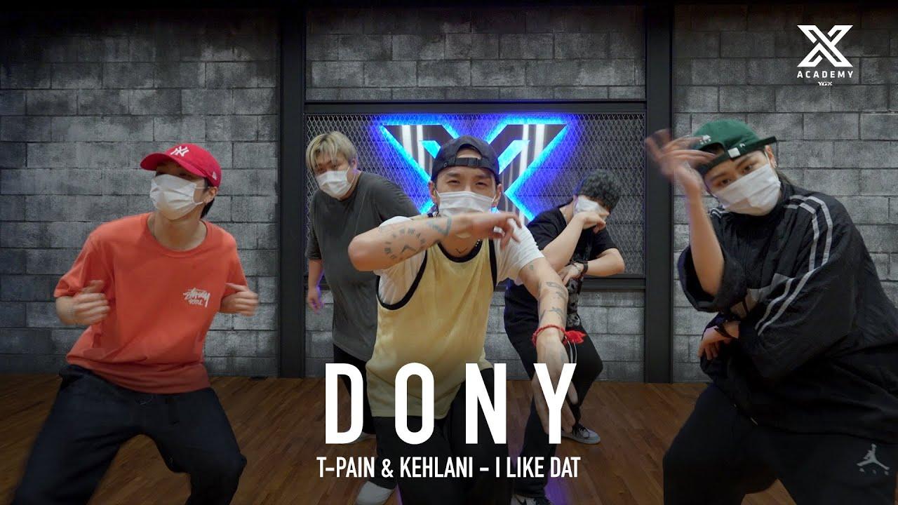 DONY X Y CLASS CHOREOGRAPHY VIDEO / T-Pain & Kehlani – I Like Dat