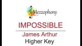 James Arthur - Impossible - HIGHER Key (Backing Track / Karaoke / Sing Along)