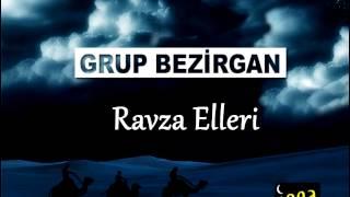 Grup Bezirgan - Ravza Elleri Şaha Gideyim