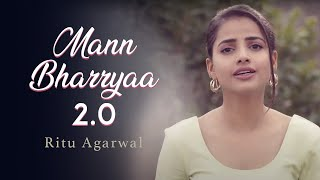 Mann Bharryaa 2.0 - Shershaah | B Praak | Female Version By Ritu Agarwal | @VoiceOfRitu