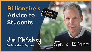 30. Billionaire's Advice to Students | Jim McKelvey, Co-Founder of Square