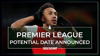 THE PREMIER LEAGUE IS COMING BACK! POTENTIAL DATE LEAKED