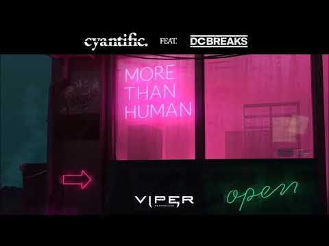 Cyantific feat. DC Breaks - More Than Human