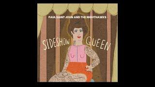 Paul Saint John and the Nighthawks - Sideshow Queen
