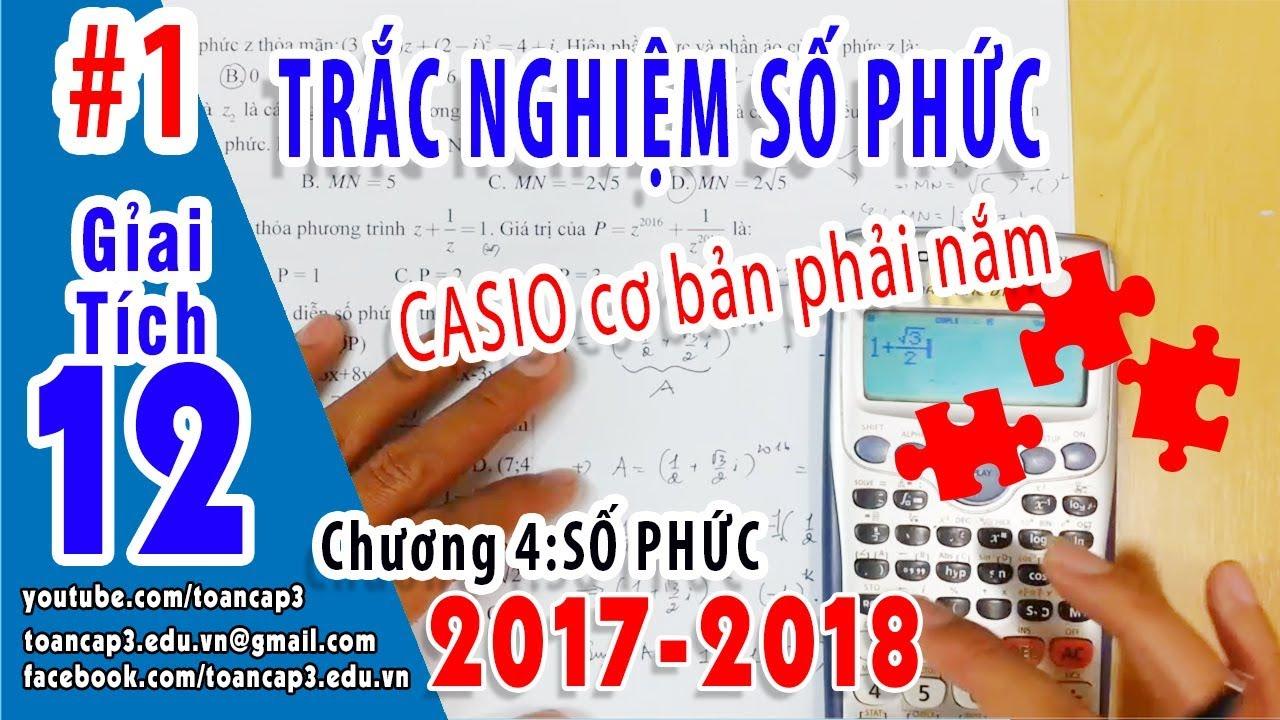 TRẮC NGHIỆM S� PHỨC - CASIO BẤM S� PHỨC CĂN BẢN - $1 H�c toán cấp 3
