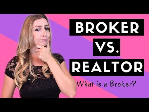 Broker vs Realtor - What is a Broker?