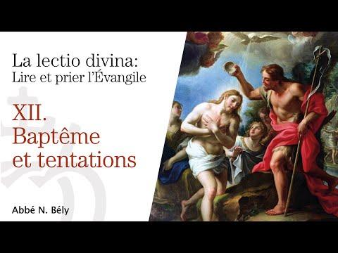 Conférences sur la Lectio divina - XII. Baptême & Tentations - par l'abbé Nicolas Bély