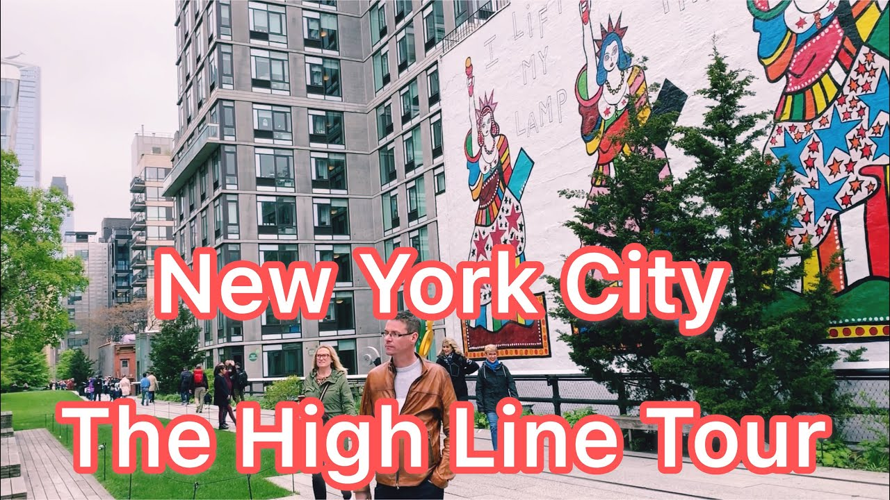 Walking Tour : The High Line in New York City (2019  纽约市的高线公园