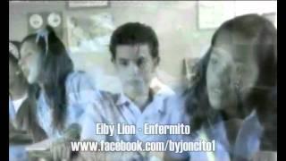 """Eiby Lion """"El Indisciplinado"""" - Enfermito ★Reggaeton Romantico 2011★"""