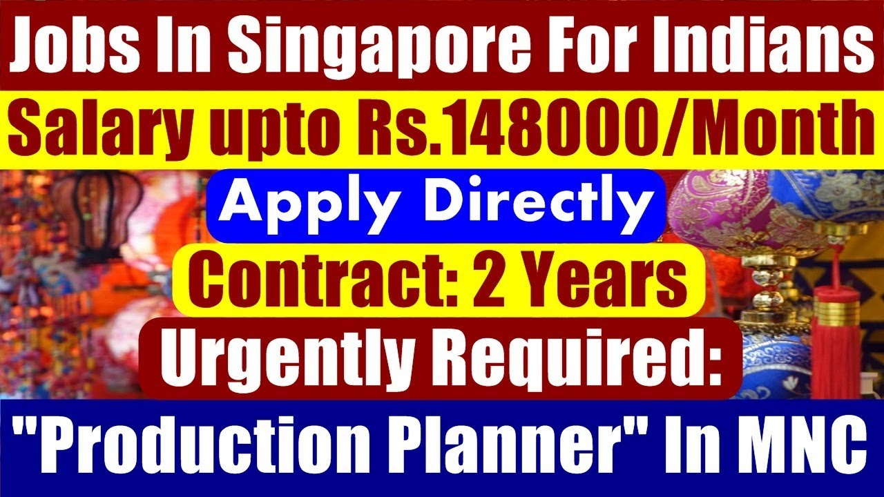 jobs in singapore for indians production planner in mnc singapore salary upto s 3000 month. Black Bedroom Furniture Sets. Home Design Ideas