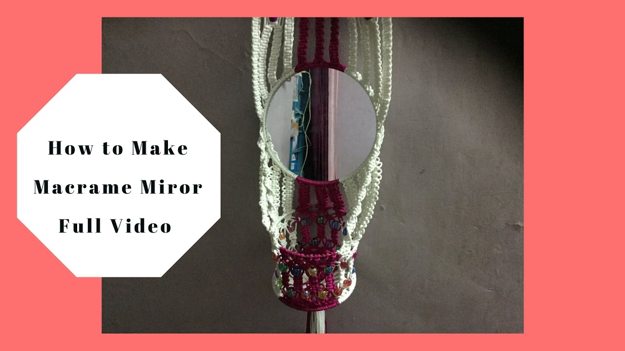 How to make macrame mirror stand wall piece watch full hd video how to make macrame mirror stand wall piece watch full hd video tutorial youtube ccuart Gallery