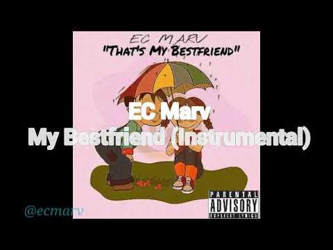 EC Marv- My Bestfriend (Instrumental) IG @UPSHIT.ISAIAH