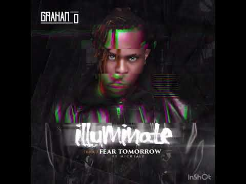 Download Graham D - Fear Tomorrow fear MicHealz (Audio)