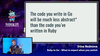Golang UK Conference 2017 | Irina Bednova - Ruby to Go - What to expect when you switch