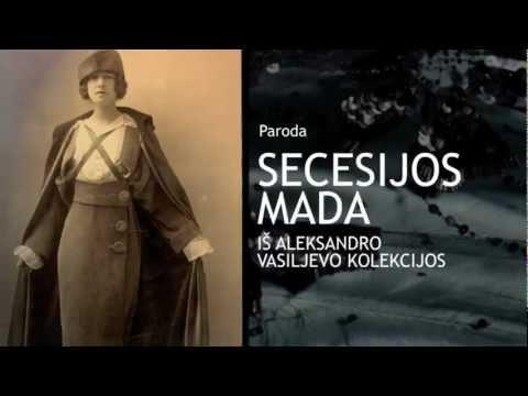 ,,Secesijos mada'' iš Aleksandro Vasiljevo kolekcijos /// parodos tv klipas
