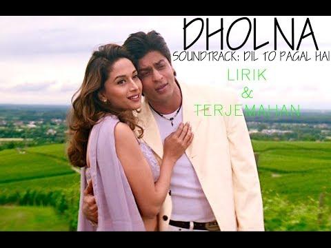 Lagu India Enak Banget Dholna - Lyrics & Terjemahan - Shahrukh Khan & Madhuri Dhixit