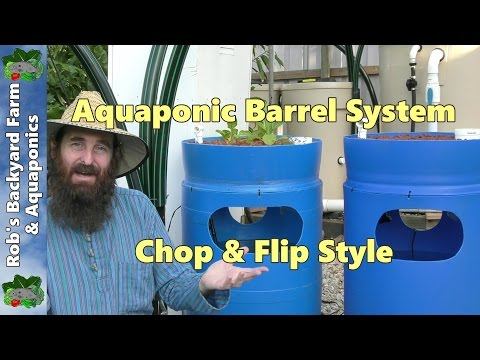 Aquaponic Barrel System Build, Chop & Flip Style.