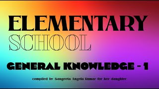 General Knowledge - 1 | QUESTIONS AND ANSWERS | QUARANTINE SCHOOL MODE