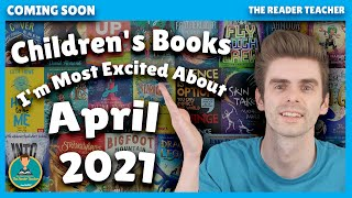 April 2021 Children's Books I'm Most Excited About | Coming Soon