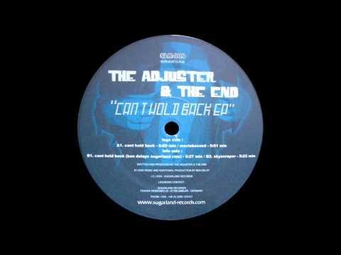 The Adjuster & The End - Can't Hold Back (Ben Delay's Sugarland Mix)