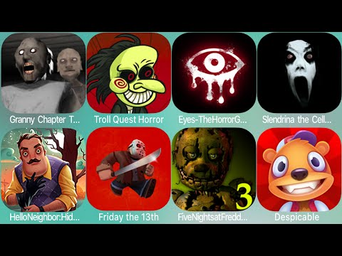 Granny,Troll Quest Horror 2,Eyes,Nun,Entity A Horror Escape,The Horror Game,Troll Face Quest