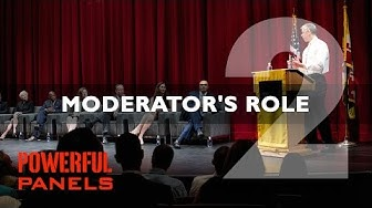 How to Moderate a Panel Discussion: Moderator's Role (Video #2, 6 1/2mins)