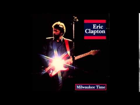 Eric Clapton - Milwaukee Time Live ( 1983 ) Bootleg - Full Album