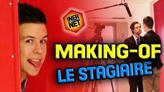 LE STAGIAIRE - MAKING-OF (feat Seb la Frite & Vincent Tirel)