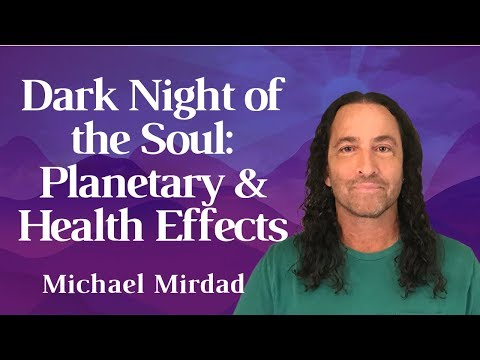 Dark Night of the Soul: Planetary and Health Effects