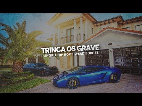Hungria Hip Hop e Wlad Borges - Trinca os Graves