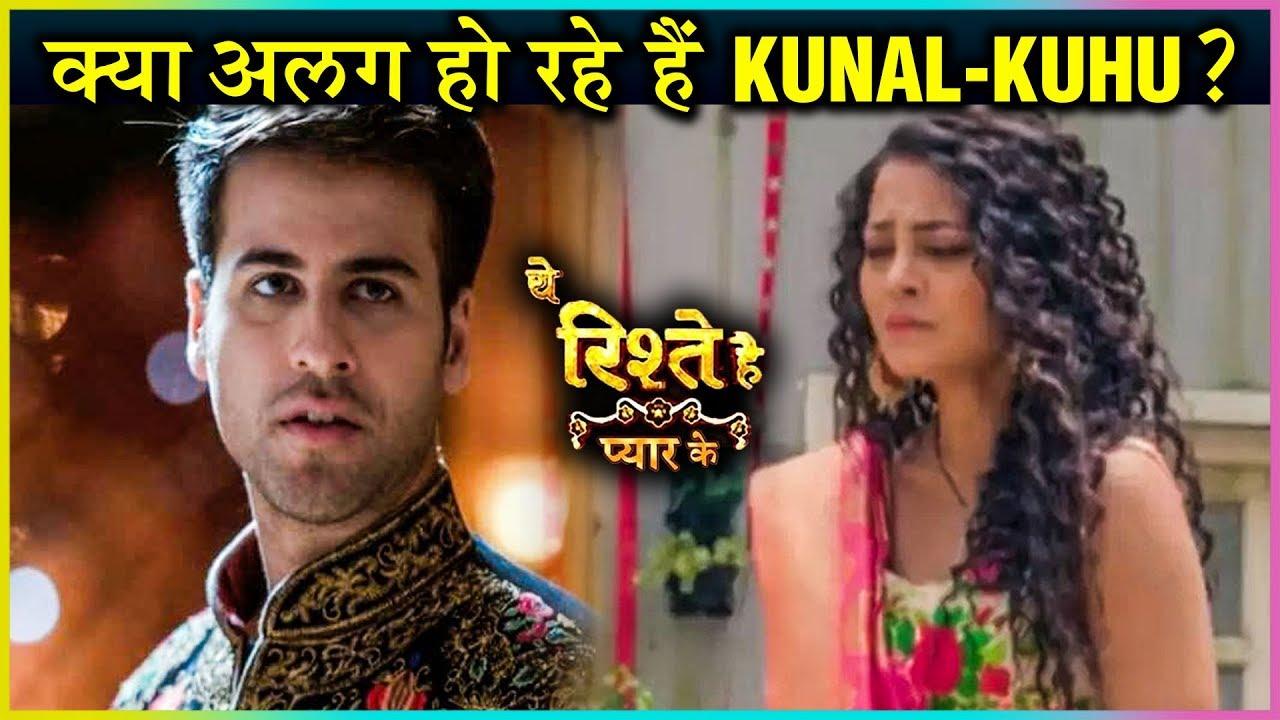 Kuhu & Kunal GOING AHEAD For A DIVORCE?   Yeh Rishtey Hai Pyaar Ke UPDATE