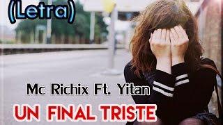 ♥Un final triste ♥→ Mc Richix Ft. Yitan ( Rap Romantico 2015) + [LETRA]
