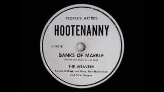 The Weavers Banks of Marble Hootenanny H-101 B