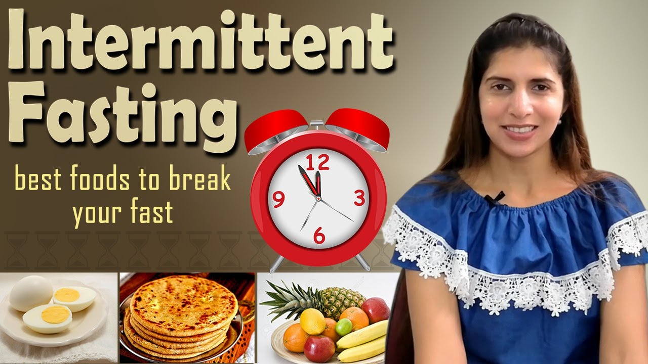 Best Food to Break Fast in Intermittent Fasting   How to ...