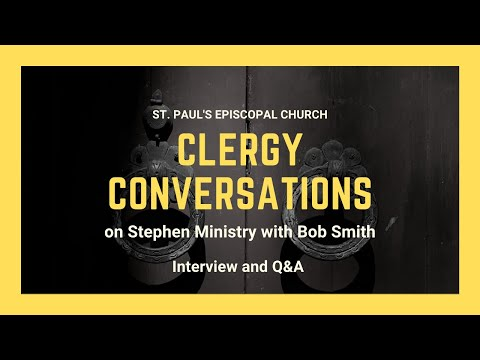 Adult Education Forum: Clergy Conversations with Bob Smith about Stephen Ministry