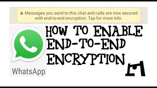 How To Enable Whatsapp Messenger's End-To-End Encryption