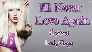 Lady Gaga - I'll Never Love Again (Lyrics) Mp3