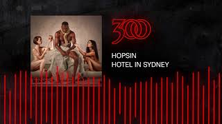 Hopsin - Hotel In Sydney | 300 Ent ( Audio)