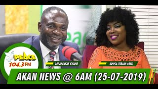 AKAN NEWS @6AM ON PEACE FM, OKAY FM, NEAT FM, HELLO FM (25/07/2019)