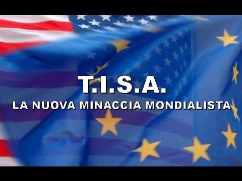 T.I.S.A.: La Nuova Minaccia Mondialista.