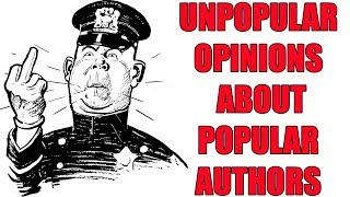 Unpopular Opinions About Popular Authors