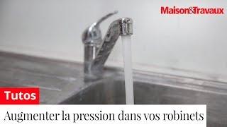Comment augmenter la pression de l'eau dans vos robinets ?