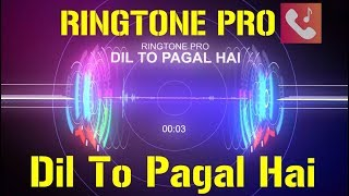 Dil To Pagal Hai Ringtone for Mobile || RINGTONE PRO || Free Ringtone