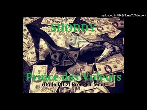 Shoddy-Prince-Des-Voleurs (Dolla Billz) Prod.-Farfadet