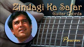 Guitar Chords - Zindagi Ka Safar, Zindagi Ek Safar, Zindagi Ke Safar, Zindagi Kaisi Hai Paheli