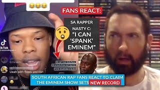 Fans React As SA Rapper Claims He Can SPANK Eminem, The Eminem Show Hits New Milestone #NastyC