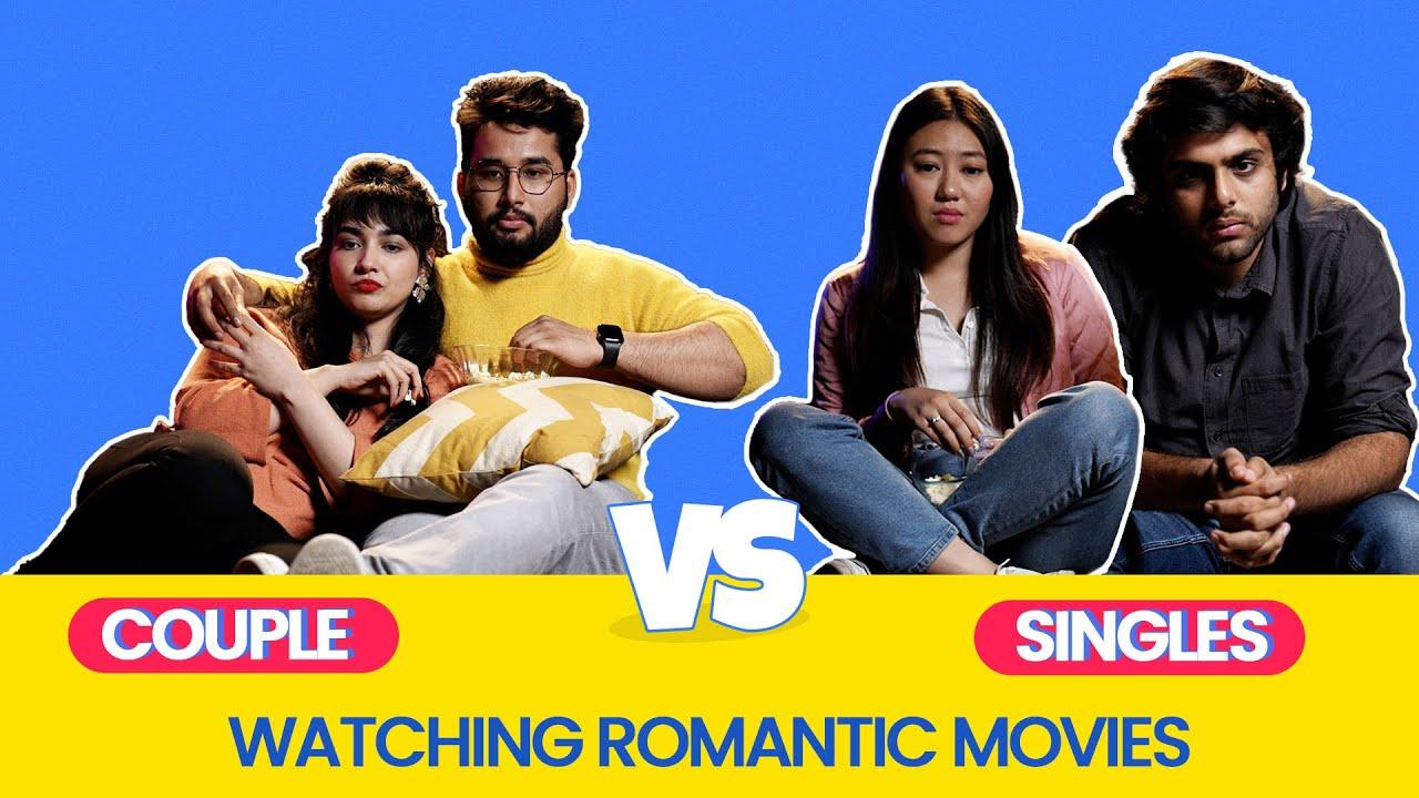 ScoopWhoop: Couple Vs Singles: Watching Romantic Movies