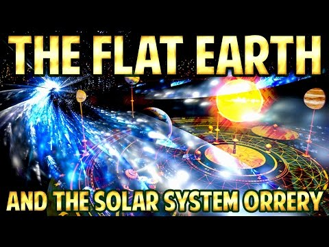 FLAT EARTH - The Flat EARTH and The SOLAR System ORRERY on NASA Cams ...